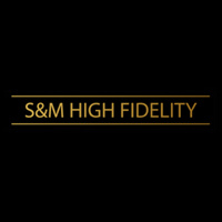 S&M High Fidelity Inc.