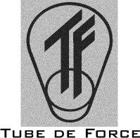 Tube de Force